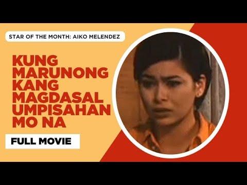 KUNG MARUNONG KANG MAGDASAL UMPISAHAN MO NA: Ramon 'Bong' Revilla Jr. & Aiko Melendez   Full Movie