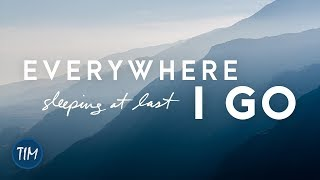 """Everywhere I Go"" 