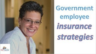 Government Employee Insurance Strategies