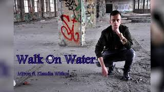 Miron feat. Klaudia Witkoś - Walk On Water