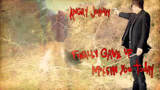 Angry Johnny-Gave Up Missin' You Today