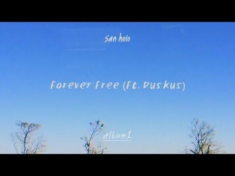 San Holo - forever free (ft. Duskus) [Official Audio]