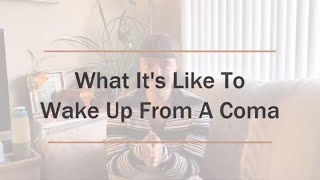 WHAT IT'S LIKE TO WAKE UP FROM A MEDICALLY INDUCED COMA ~ A Coma Survivor Story