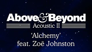 Above & Beyond - 'Alchemy' feat. Zoë Johnston (Acoustic II)