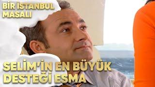Selim'in En Büyük Desteği Esma - Bir İstanbul Masalı 42. Bölüm