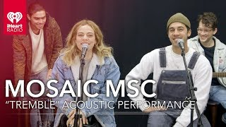"Mosaic MSC Performs ""Tremble"" Acoustic 