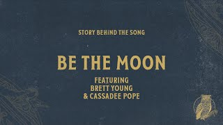 Chris Tomlin - Be The Moon Ft. Brett Young, Cassadee Pope (Song Story)