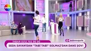 """Seda Sayan'dan """"Tabi Tabi"""" Solmaz'dan dans şov!"""