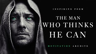 THE MAN WHO THINKS HE CAN - A Life-Changing Poem [INSPIRATIONAL]