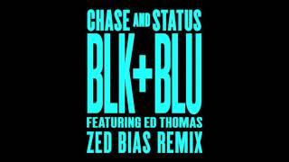 Chase & Status - Blk & Blu Feat Ed Thomas (Zed Bias Remix)
