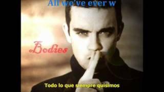 Bodies Robbie Williams ( Subtitulos en Ingles Español  )