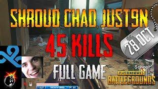 PUBG | Shroud, Chad, Just9n | 45 Kills