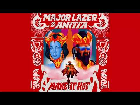 Major Lazer Amp Anitta Make It Hot Official Instrumental
