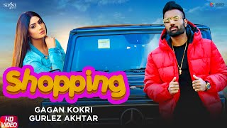 Gurlez Akhtar Shopping - New Punjabi Song - Gagan Kokri | Latest Punjabi Song 2020 | Saga Music