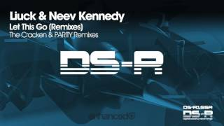 Liuck & Neev Kennedy   Let This Go (PARITY Remix) [OUT NOW]