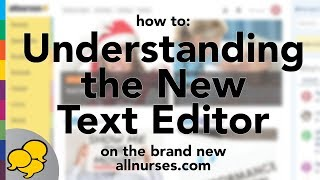 View the video Understanding the New Text Editor