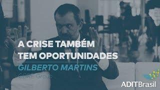 A crise também tem oportunidades - Gilberto Martins (CBRE GROUP)