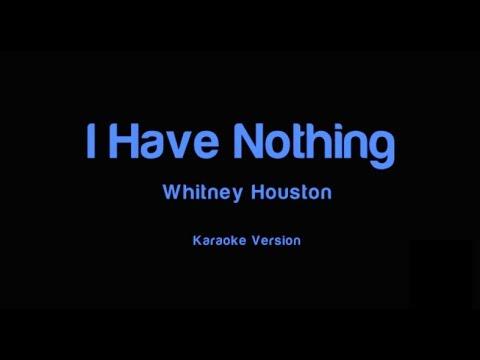 I Have Nothing (+1,5) - Karaoke - Male Version