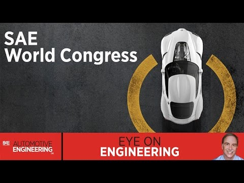 SAE Eye on Engineering: SAE World Congress