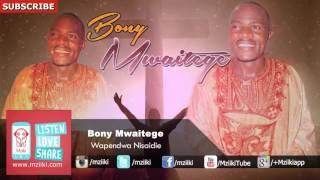 Wapendwa Nisaidie | Bony Mwaitege | Official Audio