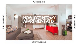 How I got into my FIRST APARTMENT AT 18! - WITH NO JOB