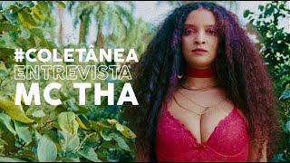 MC THA NO MECA INHOTIM 2019   #ColetaneaEntrevista
