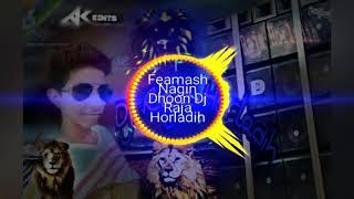 Nagin Dhun Feamash Miugik hard bass Dj Raja Mixing Horladih