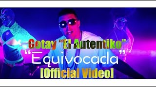 Equivocada - Gotay El Autentiko (Video)