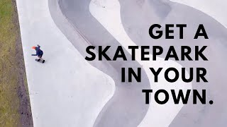 How to Get a Skatepark in Your Town!