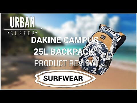 DAKINE CAMPUS 25L BACKPACK: Product review