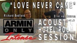 "Acoustic Hotel Room Sessions Intense-02 ""Love Never Came"" with Richard Bedford and Eller van Buuren"