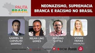 #aovivo | Neonazismo, supremacia branca e racismo no Brasil | Pauta Brasil