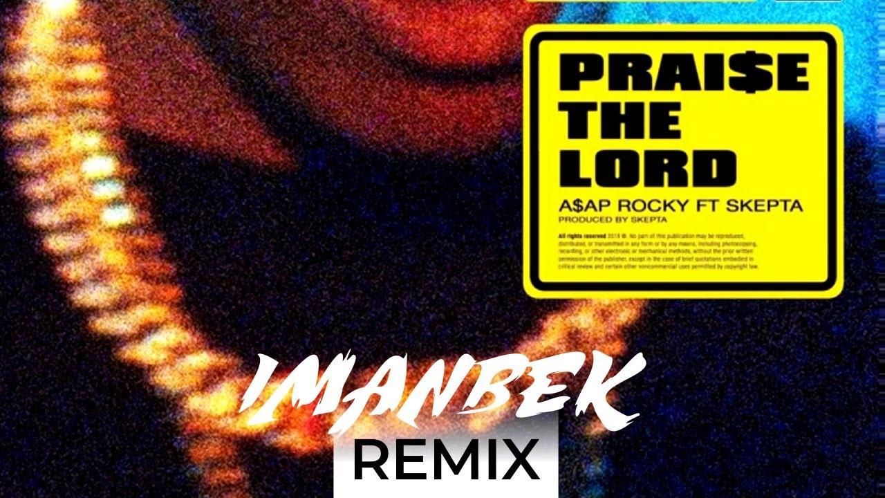 Imanbek - A$AP Rocky feat. Skepta - Praise The Lord (Imanbek Remix)