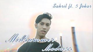 Sahril Adli Ft. 5 Jokar - Midsummer Madness (Cover) MV