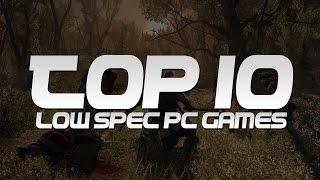 TOP 10 Low Spec PC Games For Slow Computers 2015