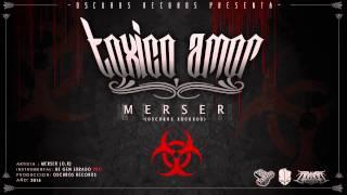 Gambar cover Tóxico amor - Merser