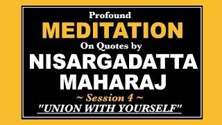 04 Meditation Based On Quotes By Nisargadatta Maharaj - Session 4