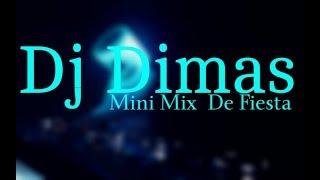 Dj Dimas Mini Mix De Fiesta