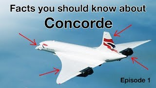 FACTS you should know about CONCORDE! Episode 1 by CAPTAIN JOE