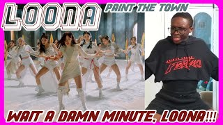 LOONA - PTT (Paint the Town) MV REACTION | LOO-FREAKING-NA!!! 🤯😫💀