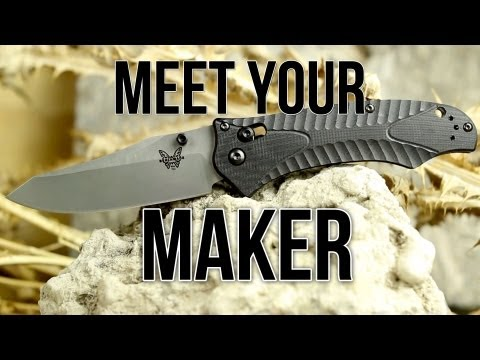 Meet Your Maker: Benchmade Knives