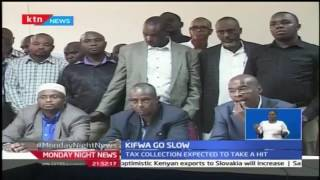 KIFWA decides to stage go slow citing frustration and mistreatment by KRA