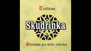 TRIFIKUS - Skudrinka