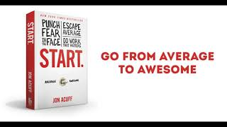 Start: Punch Fear in the Face, Escape Average and Do Work That Matters by Jon Acuff
