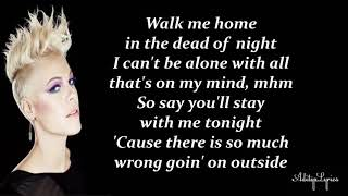 P!nk   Walk Me Home (Lyric Video)