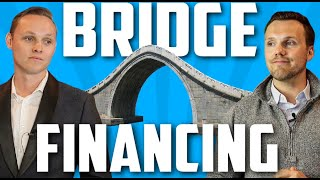 Why Use Bridge Financing?   How To Qualify For A Bridge Loan
