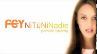 Fey - Ni Tú Ni Nadie (Versión Balada - Audio)