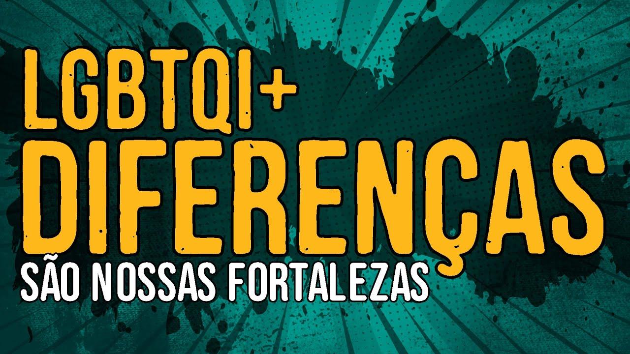 LGBTQI+ – Nossas Diferenças São Nossas Fortalezas