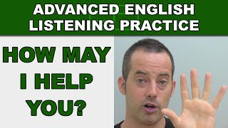 How May I Help You? - Speak English Fluently - Advanced English Listening Practice - 57