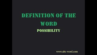 """Definition of the word """"Possibility"""""""